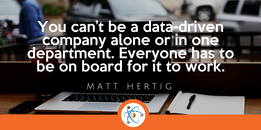 data driven company quote matt hertig