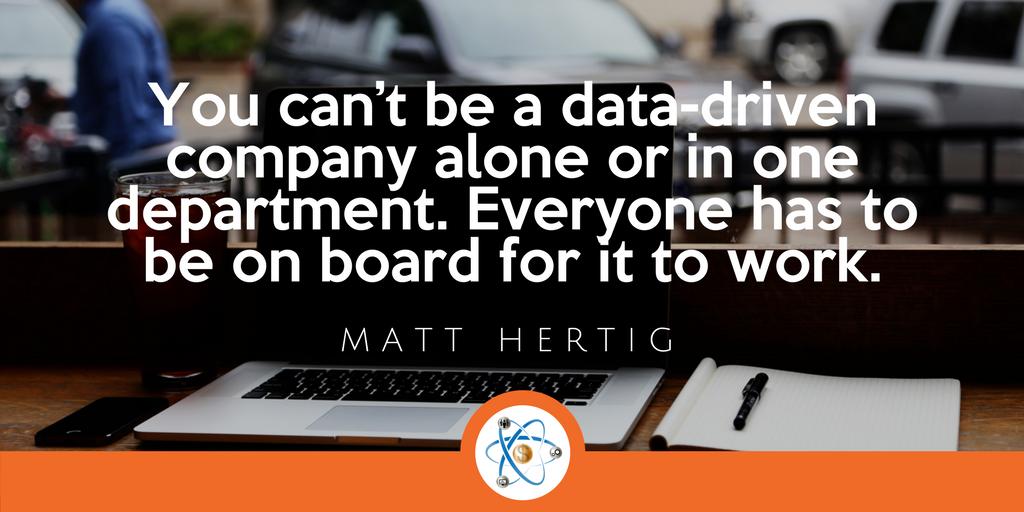 data driven company quote matt hertig