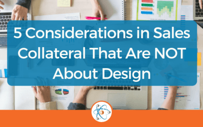 5 Considerations in Sales Collateral That Are NOT About Design
