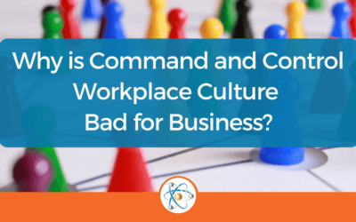 Why is Command and Control Workplace Culture Bad for Business?