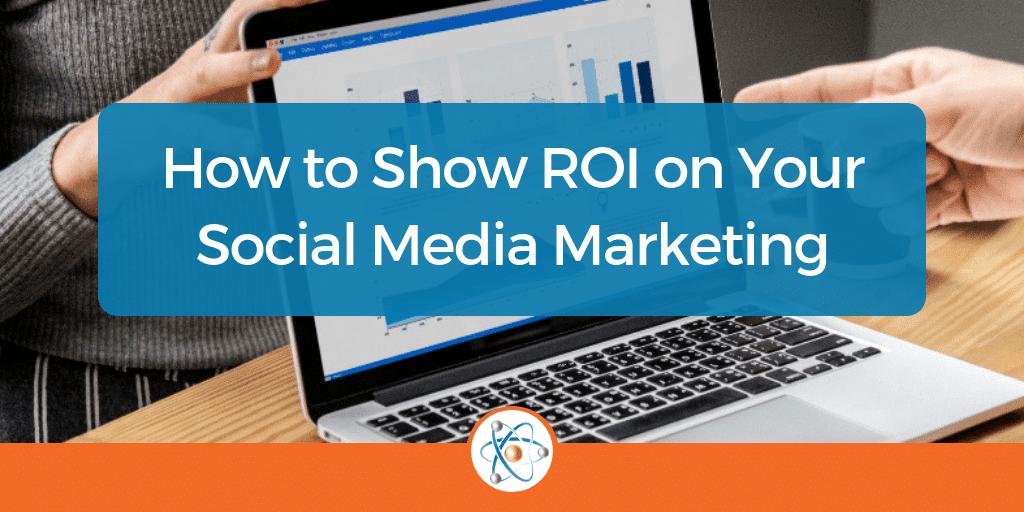 How to Show Social Media ROI