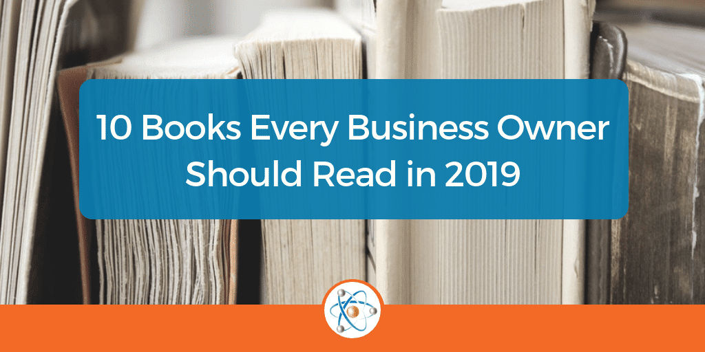10 Books Every Business Owner Should Read in 2019