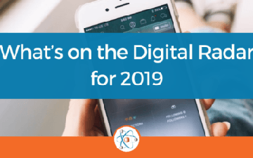 What's on the Digital Radar for 2019