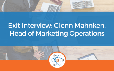 Exit Interview: Glenn Mahnken, Head of Marketing Operations